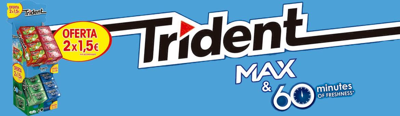 Nuevo Lote Trident Max + 60 minutos